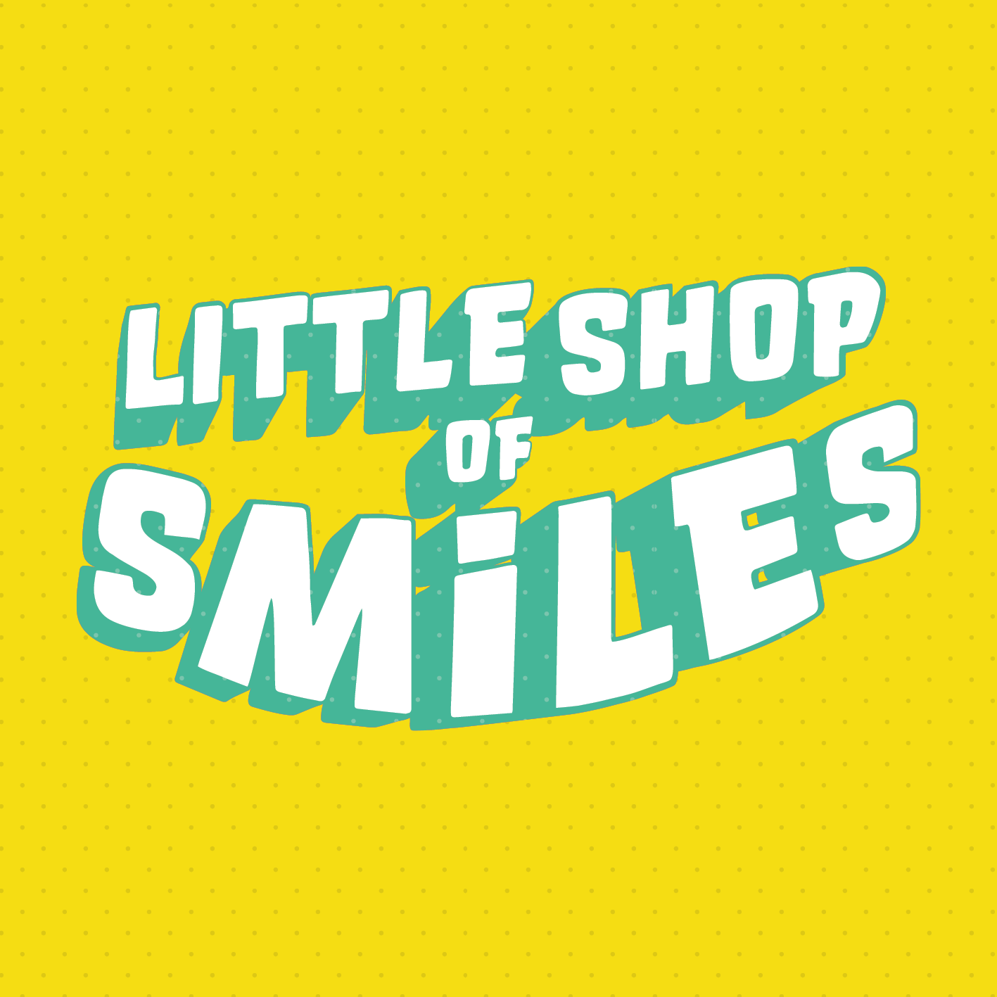 Little Shop of Smiles
